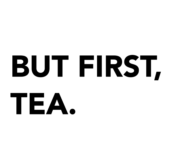 But first, tea- Senza Tea Amsterdam quote